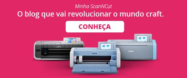 Blog Minha ScanNCut - Conheça